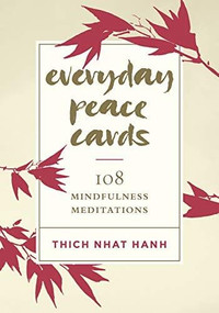 Everyday Peace Cards (108 Mindfulness Meditations) (Miniature Edition) by Thich Nhat Hanh, 9781611807721