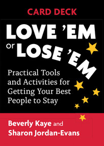 Love 'Em or Lose 'Em Card Deck (Practical Tools and Activities for Getting Your Best People to Stay) (Miniature Edition) by Beverly Kaye, 9781523091973