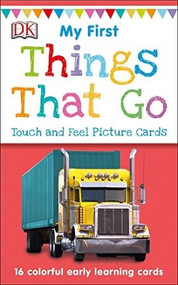 My First Touch and Feel Picture Cards: Things That Go by DK, 9781465468123