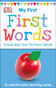 My First Touch and Feel Picture Cards: First Words by DK, 9781465468130