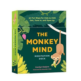 The Monkey Mind Meditation Deck (30 Fun Ways for Kids to Chill Out, Tune In, and Open Up) by Carolyn Kanjuro, Alexander Vidal, 9781611807455