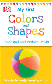 My First Touch and Feel Picture Cards: Colors and Shapes by DK, 9781465468161