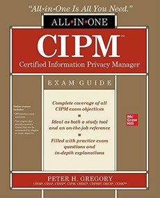 CIPM Certified Information Privacy Manager All-in-One Exam Guide by Peter H. Gregory, 9781260474091