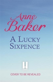 A Lucky Sixpence by Anne Baker, 9781472251565