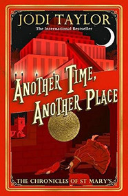 Another Time, Another Place by Jodi Taylor, 9781472273208