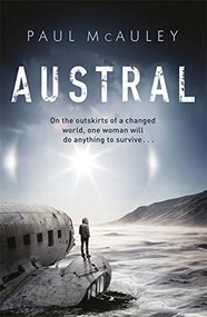 Austral by Paul McAuley, 9781473217324