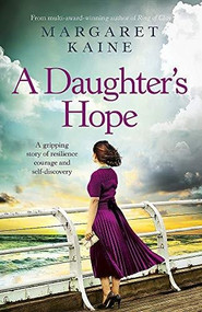 A Daughter's Hope by Margaret Kaine, 9781529373530