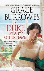A Duke by Any Other Name by Grace Burrowes, 9781538700327