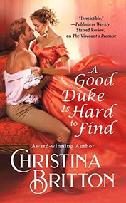 A Good Duke Is Hard to Find by Christina Britton, 9781538717493