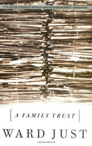 A Family Trust by Ward Just, 9781586480349