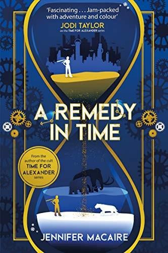 A Remedy In Time by Jennifer Macaire, 9781786157904