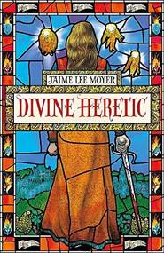 Divine Heretic (Divine Heretic) by Jaime Lee Moyer, 9781787479241