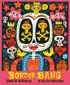 Border Bang (30 Deluxe Postcards) by Jorge R. Gutiérez, 9782374950426