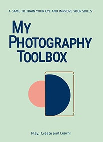 My Photography Toolbox (A Game to Refine Your Eye and Improve Your Skills) (Miniature Edition) by Rosa Pons-Cerda, 9789063695040