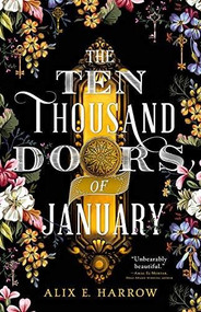 The Ten Thousand Doors of January by Alix E. Harrow, 9780316421973