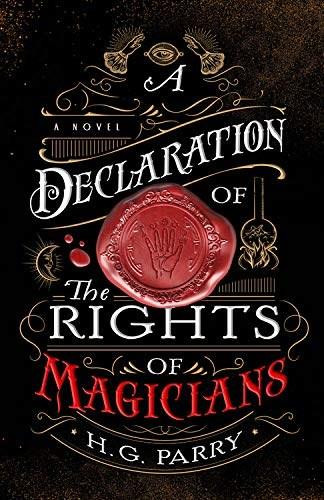A Declaration of the Rights of Magicians (A Novel) - 9780316459082 by H. G. Parry, 9780316459082