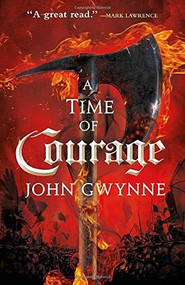 A Time of Courage by John Gwynne, 9780316502313