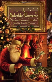 A Yuletide Universe (Sixteen Fantastical Tales) by Brian M. Thomsen, 9780446691871