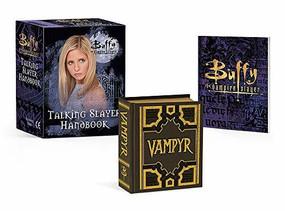 Buffy the Vampire Slayer: Talking Slayer Handbook (Miniature Edition) by Micol Ostow, 9780762468379