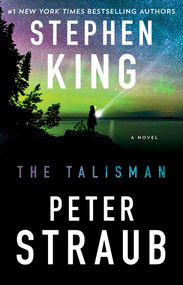 The Talisman (A Novel) by Stephen King, Peter Straub, 9781501192272