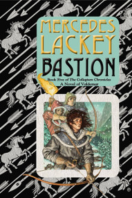 Bastion (Book Five of the Collegium Chronicles (A Valdemar Novel)) by Mercedes Lackey, 9780756409456