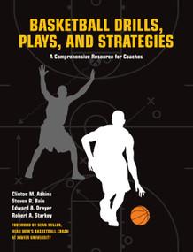 Basketball Drills, Plays and Strategies (A Comprehensive Resource for Coaches) by Clint Adkins, Steven Bain, Edward Dreyer, Robert A. Starkey, 9781558708105