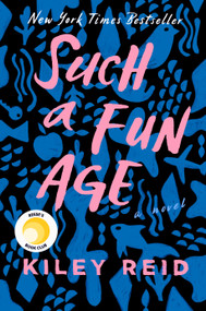 Such a Fun Age by Kiley Reid, 9780525541905