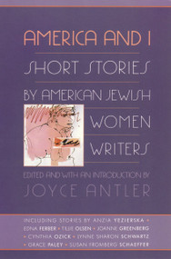 America and I (Short Stories by American Jewish Women Writers) by Joyce Antler, 9780807036075
