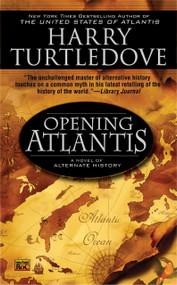 Opening Atlantis by Harry Turtledove, 9780451462015
