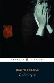 The Secret Agent (A Simple Tale) by Joseph Conrad, Michael Newton, Michael Newton, J. H. Stape, 9780141441580
