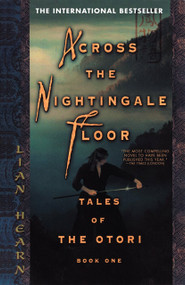 Across the Nightingale Floor (Tales of the Otori Book One) by Lian Hearn, 9781573223324