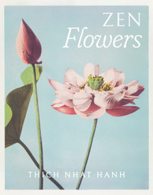 Thich Nhat Hanh Zen Flowers Boxed Note Cards by Thich Nhat Hanh, 9781952692109