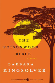 The Poisonwood Bible (A Novel) - 9780061577079 by Barbara Kingsolver, 9780061577079