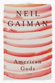 American Gods (A Novel) by Neil Gaiman, 9780063081918