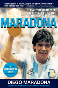 Maradona (The Autobiography of Soccer's Greatest and Most Controversial Star) - 9781510766488 by Diego Armando Maradona, Mark Weinstein, Daniel Arcucci, Ernesto Cherquis Bialo, Marcela Mora Y Araujo, 9781510766488