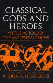 Classical Gods Heroe by Rhoda Hendricks, 9780688052799