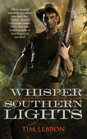 A Whisper of Southern Lights by Tim Lebbon, 9780765390233