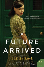 A Future Arrived (A Novel) by Phillip Rock, 9780062229359