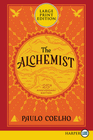 The Alchemist 25th Anniversary (A Fable About Following Your Dream) by Paulo Coelho, 9780062326775
