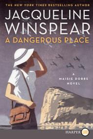 A Dangerous Place (A Maisie Dobbs Novel) - 9780062370358 by Jacqueline Winspear, 9780062370358