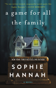A Game for All the Family (A Novel) by Sophie Hannah, 9780062388308