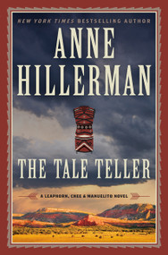 The Tale Teller (A Leaphorn, Chee & Manuelito Novel) by Anne Hillerman, 9780062391957