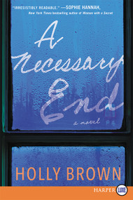 A Necessary End (A Novel) - 9780062392640 by Holly Brown, 9780062392640