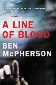 A Line of Blood by Ben McPherson, 9780062406118