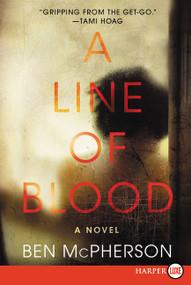 A Line of Blood (A Novel) - 9780062416742 by Ben McPherson, 9780062416742
