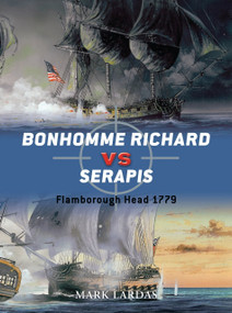 Bonhomme Richard vs Serapis (Flamborough Head 1779) by Mark Lardas, Giuseppe Rava, Peter Bull, 9781849087858