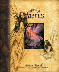 Good Faeries Bad Faeries by Brian Froud, 9780684847818