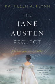 The Jane Austen Project (A Novel) by Kathleen A. Flynn, 9780062651259