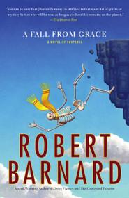 A Fall from Grace (A Novel of Suspense) by Robert Barnard, 9780743272209
