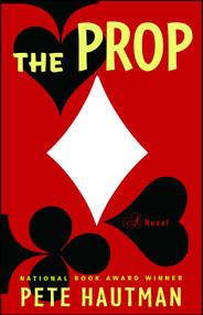 The Prop (A Novel) by Pete Hautman, 9780743284653